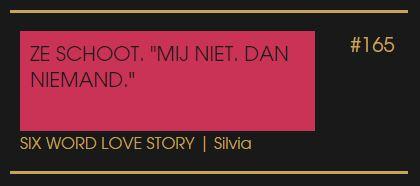six word love story door uitdrukkelijk Silvia